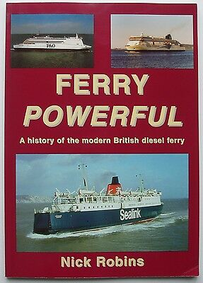 Ferry Powerful: A History of the Modern British Diesel Ferry by Nick Robins