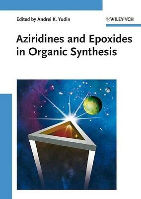 Aziridines and Epoxides in Organic Synthesis by Yudin Hardcover Book (English)