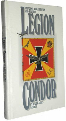 Uniforms, Organization & History of the Legion Condor (Roger Bender)