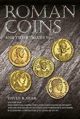 Roman Coins and Their Values: The Christian Empire: the Later Constantinian Dyna
