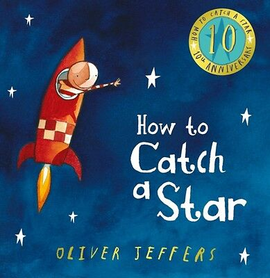 How to Catch a Star (10th Anniversary edition) (Hardcover), Jeffers, Oliver, 97.