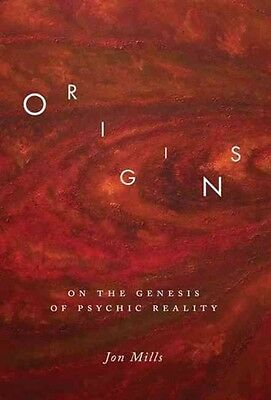 Origins: On the Genesis of Psychic Reality by Jon Mills Paperback Book (English)