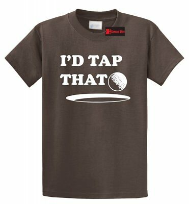I'd Tap That Funny Golf T Shirt Golfing Humor Sexual Humor College Party Tee