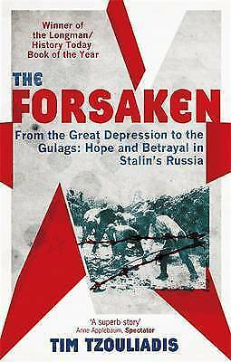 The Forsaken: From the Great Depression to the Gulags - Tim Tzouliadis -- STALIN