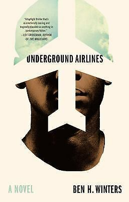 Underground Airlines by Ben H. Winters (2016, Hardcover)