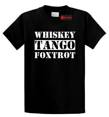 Whiskey Tango Foxtrot T Shirt WTF Humor College Party Tee S-5XL