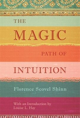 The Magic Path of Intuition (Hardcover), Shinn, Florence Scovel, 9781401944155