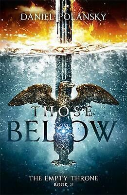 Those Below: the Empty Throne Book 2 by Daniel Polansky Paperback Book Free Ship