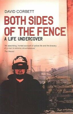 Both Sides of the Fence: A Life Undercover by David Corbett Paperback Book (Engl
