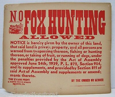 Old NO FOX HUNTING ALLOWED SIGN Private Property No Trespassing Evans Print Pa