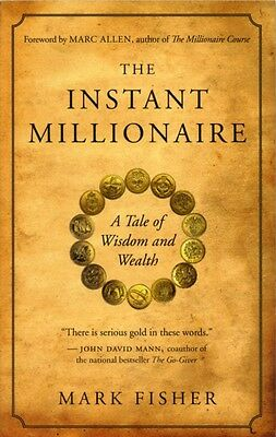 The Instant Millionaire: A Tale of Wisdom and Wealth (Paperback), Mark Fisher, .