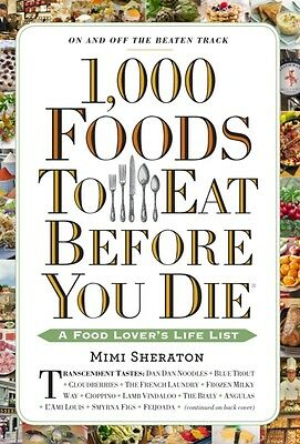 1,000 Foods To Eat Before You Die (Paperback), Sheraton, Mimi, 9780761141686