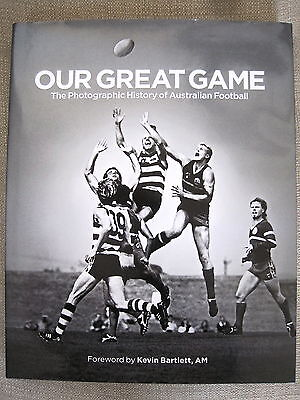 AFL BOOK titled OUR GREAT GAME A PHOTOGRAPHIC HISTORY OF AUSTRALLIAN FOOTBALL