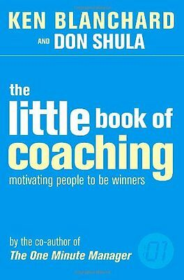 The Little Book of Coaching: Motivating People to be Winners-Kenneth H. Blanchar