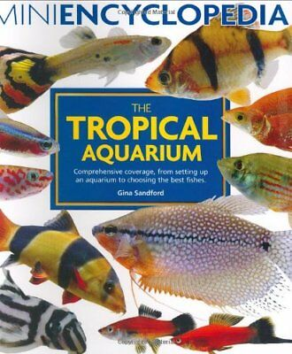 Mini Encyclopedia of the Tropical Aquarium-Gina Sandford