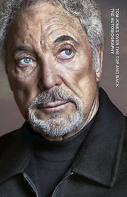 Over the Top and Back: The Autobiography by Tom Jones (HARDBACK)
