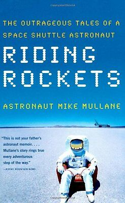 Riding Rockets: The Outrageous Tales of a Space Shuttle Astronaut-Mike Mullane