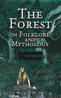 The Forest in Folklore and Mythology-Alexander Porteous
