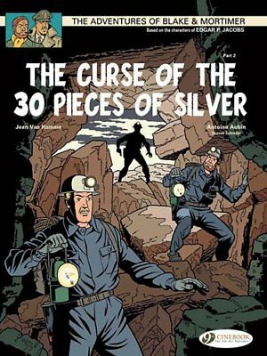 The Adventures of Blake and Mortimer: v. 14: The Curse of the 30 Pieces of Silve