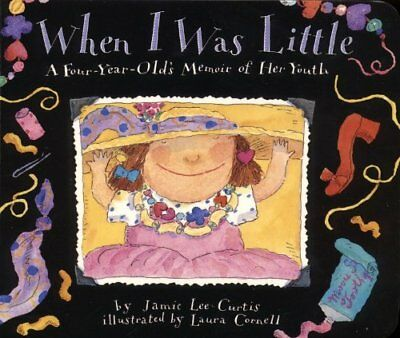 When I Was Little: A Four-Year-Old's Memoir of Her Youth-Jamie Lee Curtis