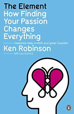 The Element: How Finding Your Passion Changes Everything-Ken Robinson, Lou Aroni