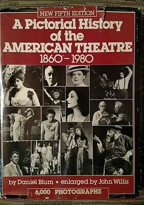 A Pictorial History of the American Theatre, 1860-1980 by John Willis and...