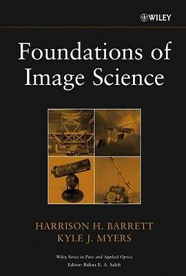 Foundations of Image Science by Kyle J. Myers Hardcover Book