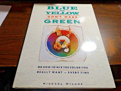 Blue and yellow don't make green by Michael WILCOX - HARD COVER -
