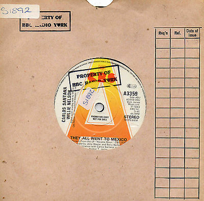 "CARLOS SANTANA & WILLIE NELSON - They all went to Mexico - UK7"" 1983 RARE DEMO"
