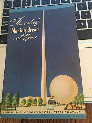 The Art Of Bread Making, N. West Yeast Company, N Y World Fair 1939