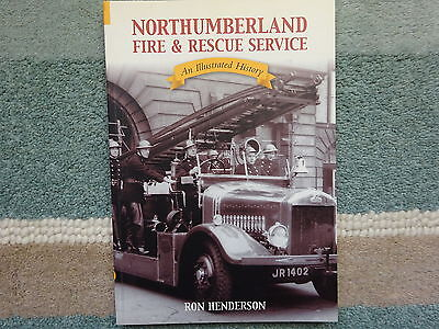 FIRE & RESCUE SERVICE in NORTHUMBERLAND : A HISTORY by R HENDERSON  150 Photos
