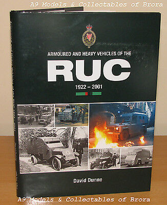 Armoured & Heavy Vehicles Of The Ruc Royal Ulster Constabulary 1922-2001 Book