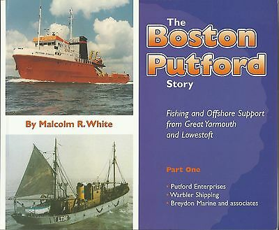 The Boston Putford Story Fishing & Offshore Support, Great Yarmouth, Lowestoft