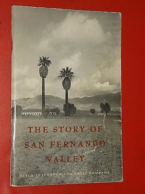 Scarce 1961 The Story of the San Fernando Valley 63 Page Book
