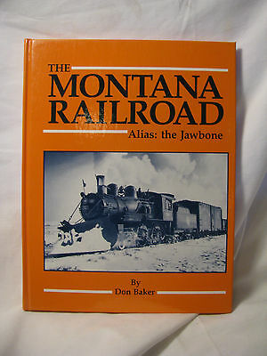 The Montana Railroads: Alias the Jawbone, Hardcover, By Don Baker