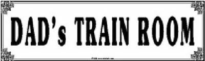 Dad's Train Room Metal Sign- Brand New!!!