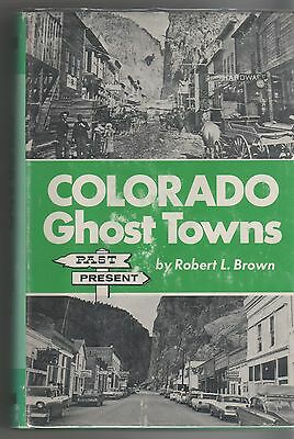 Book: COLORADO GHOST TOWNS by Robert Brown. 1977  HC DJ