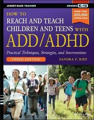 How to Reach and Teach Children and Teens With Add/adhd by Sandra F. Rief Paperb