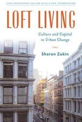 Loft Living: Culture and Capital in Urban Change by Sharon Zukin Paperback Book