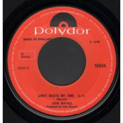"JOHN MAYALL Don't Waste My Time 7"" VINYL UK Polydor 1969 B/w Don't Pick A"