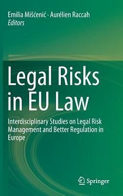 Legal Risks in Eu Law: Interdisciplinary Studies on Legal Risk Management and Be