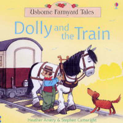 Dolly and the Train (Farmyard Tales), Amery, Heather, New