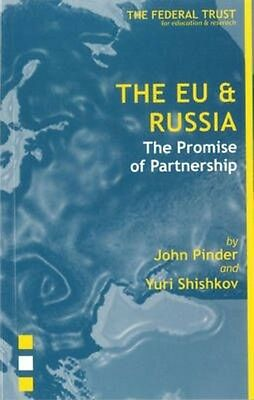 The EU and Russia: The Promise of Partnership by John Pinder Paperback Book (Eng