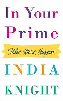 In Your Prime: Older, Wiser, Happier, Knight, India, New