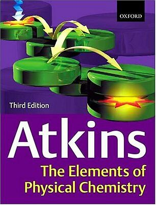 The Elements of Physical Chemistry, 3rd Ed. By Peter W. Atkins