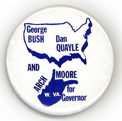 "~ "" BUSH - QUAYLE and ARCH MOORE FOR GOVERNOR W.V. ""  ~  1988 Campaign Button"