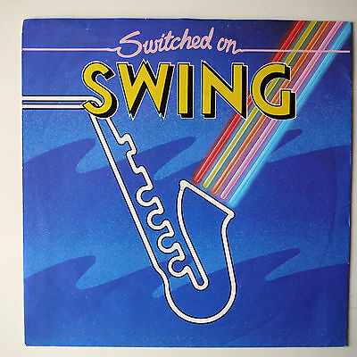 """The Kings Of Swing Orchestra - Switched On Swing - 7"""" Vinyl Single"""