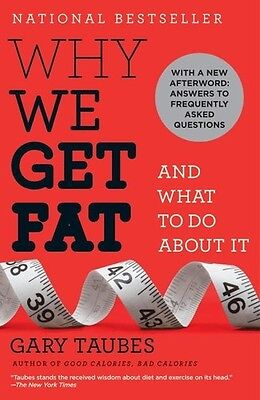 Why We Get Fat - Gary Taubes (1900, Book New)