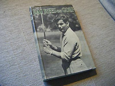 Dai Rees On Golf  Published 1958   Signed in person by Dai Rees