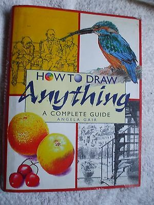 HOW TO DRAW ANYTHING by Angela Gair